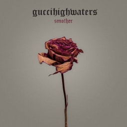 guccihighwaters - smother