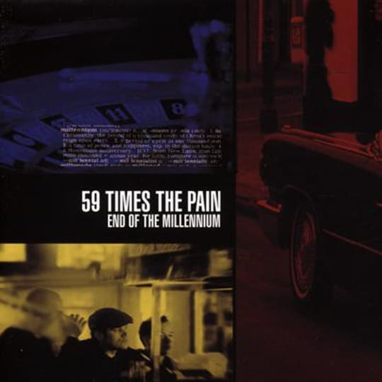 59 Times The Pain - End Of The Millennium