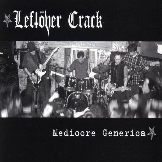 Leftover Crack - Mediocre Generica