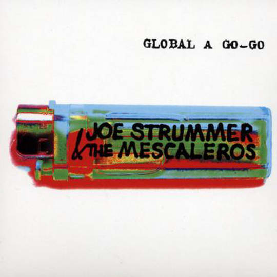 Joe Strummer And The Mescaleros - Global A Go-Go