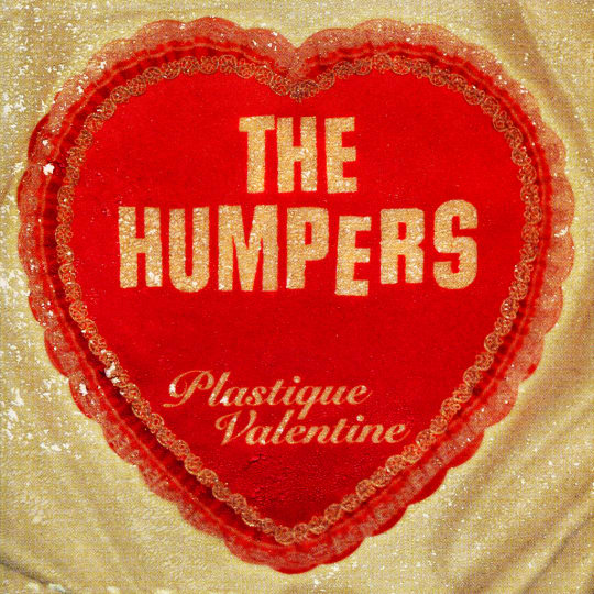 The Humpers - Plastique Valentine