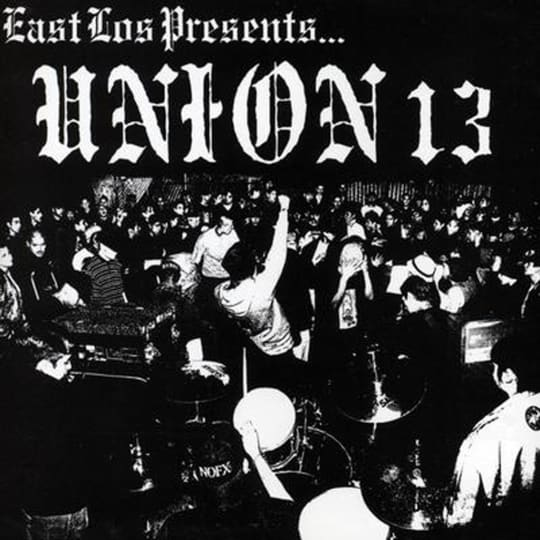 Union 13 - East Los Presents
