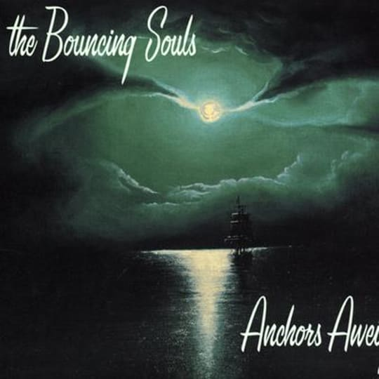 The Bouncing Souls - Anchors Aweigh