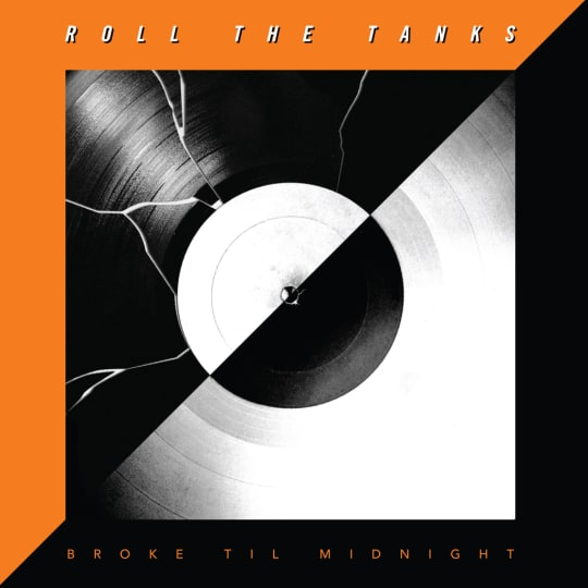 Roll The Tanks - Broke Til Midnight