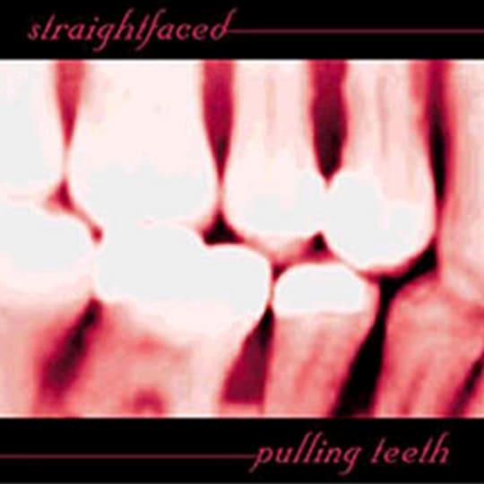Straightfaced - Pulling Teeth