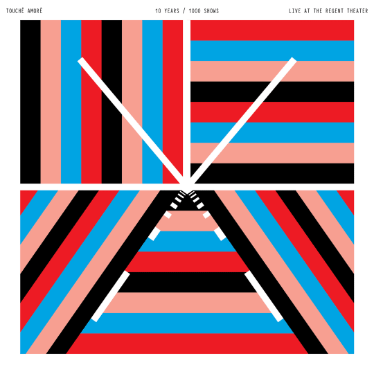 Touché Amoré - 10 Years / 1000 Shows - Live at the Regent Theater