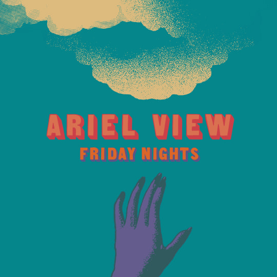 Ariel View - Friday Nights