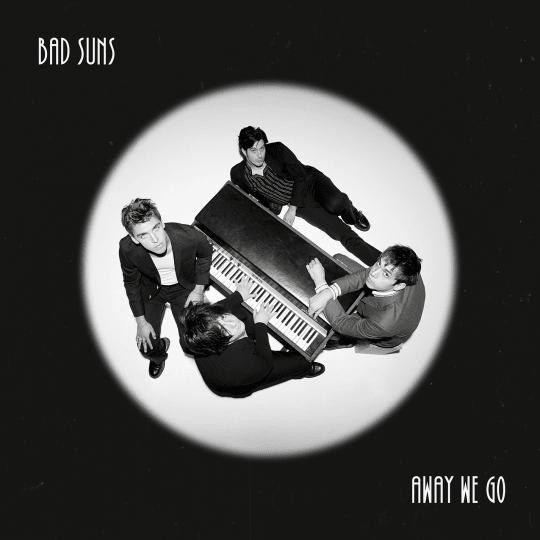 Bad Suns - Away We Go