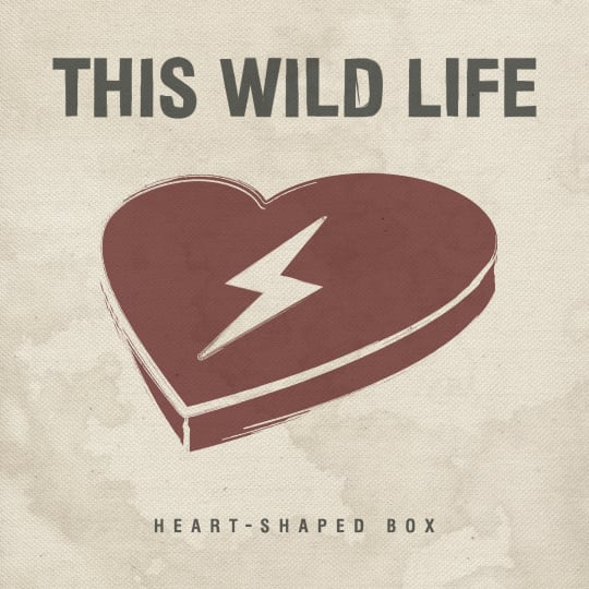 This Wild Life - Heart-Shaped Box (Single)