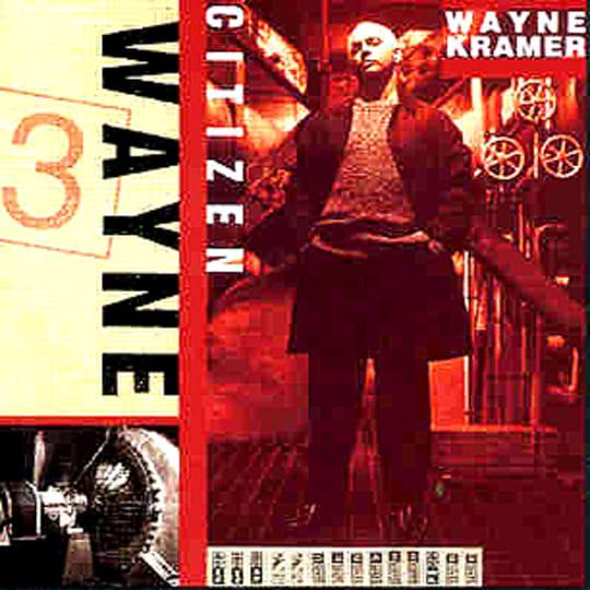Wayne Kramer - Citizen Wayne