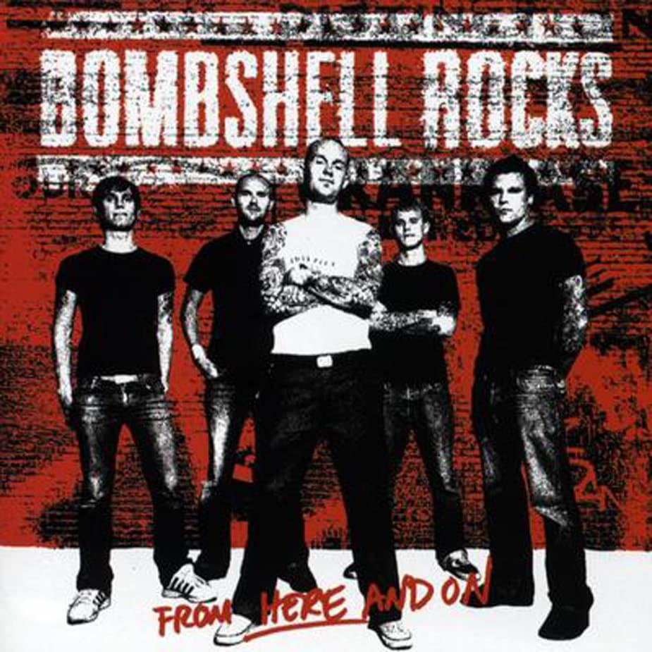 Bombshell Rocks - From Here And On