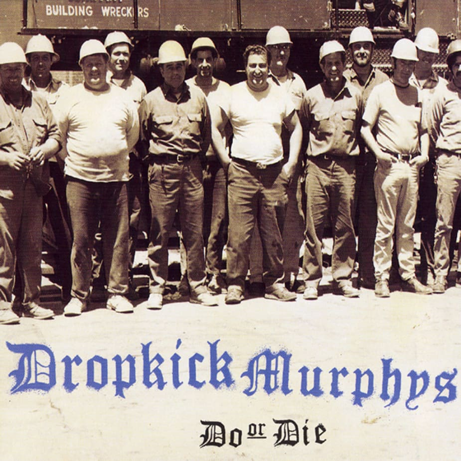 Dropkick Murphys - Do Or Die
