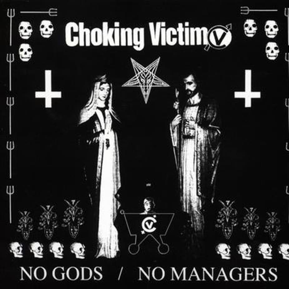 Choking Victim - No Gods / No Managers