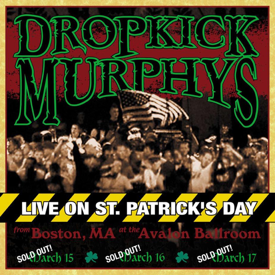 Dropkick Murphys - Live On St. Patrick's Day