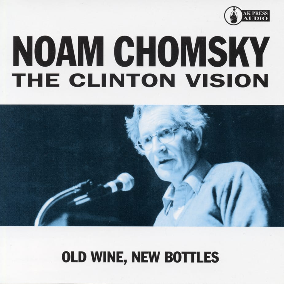 Noam Chomsky - The Clinton Vision