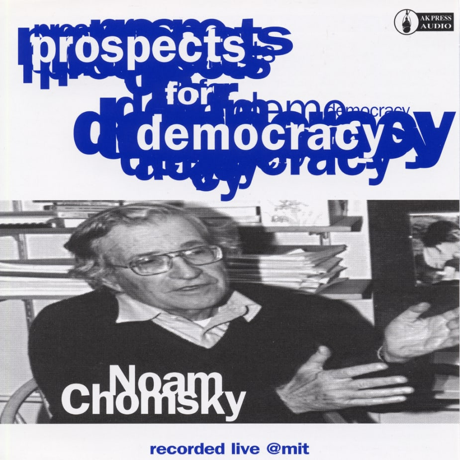 Noam Chomsky - Prospects For Democracy