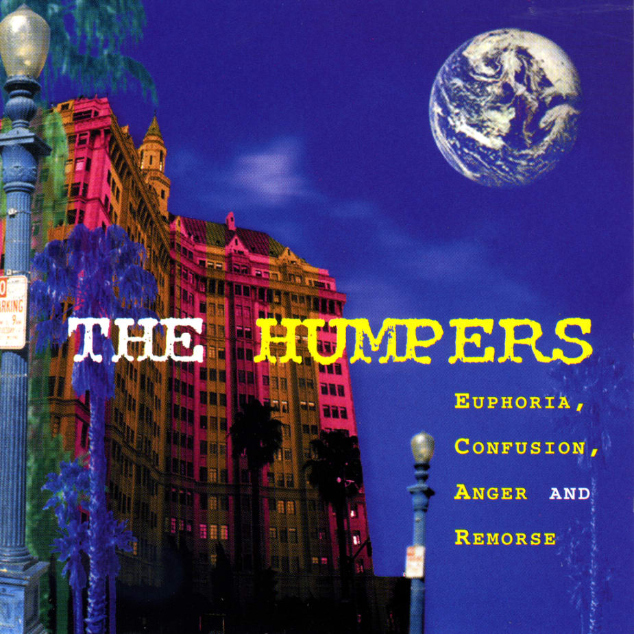 The Humpers - Euphoria, Confusion, Anger, Remorse
