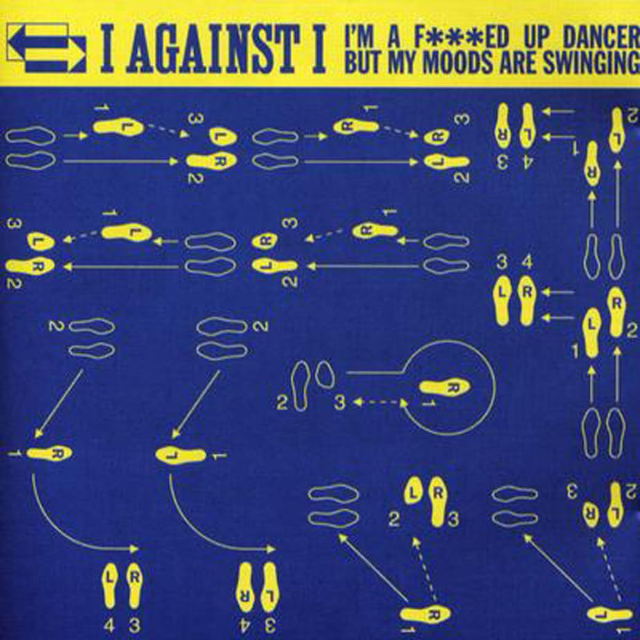 I Against I - I'm A Fucked Up Dancer But My Moods Are Swinging