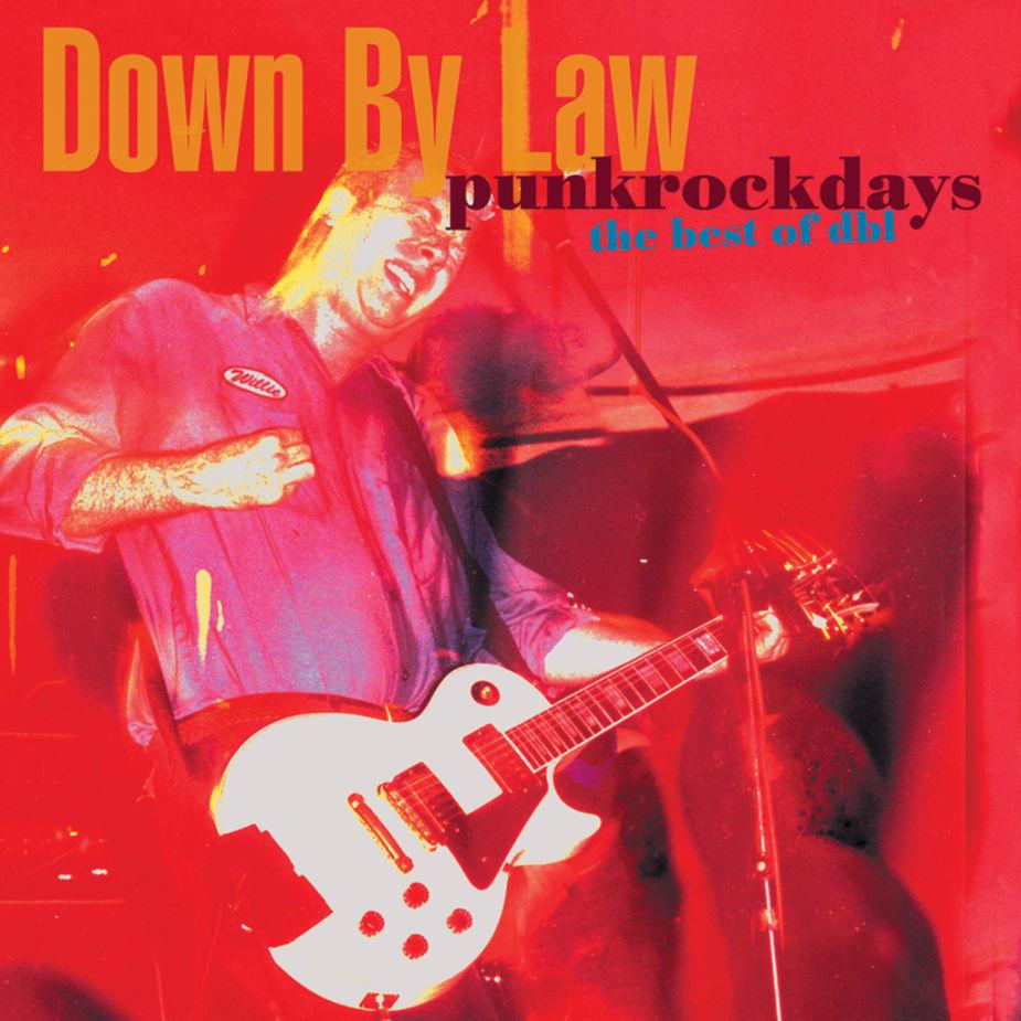 Down By Law - Punkrockdays The Best Of DBL