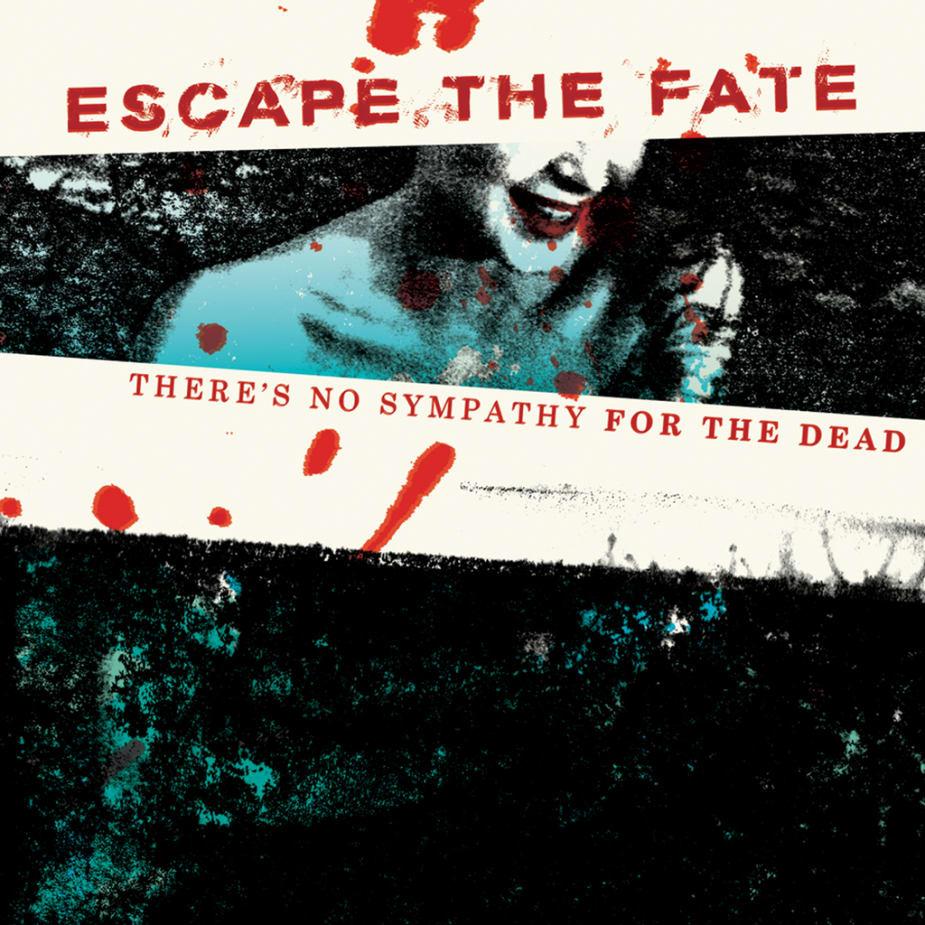 Escape The Fate - There's No Sympathy For The Dead