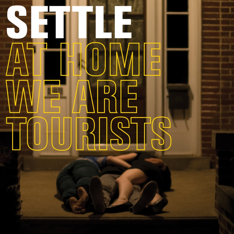 Settle - At Home We Are Tourists