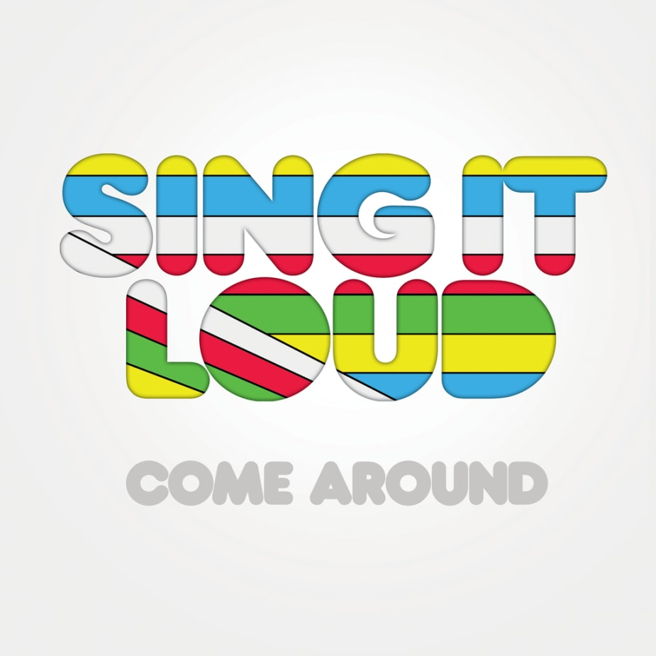 Sing It Loud - Come Around