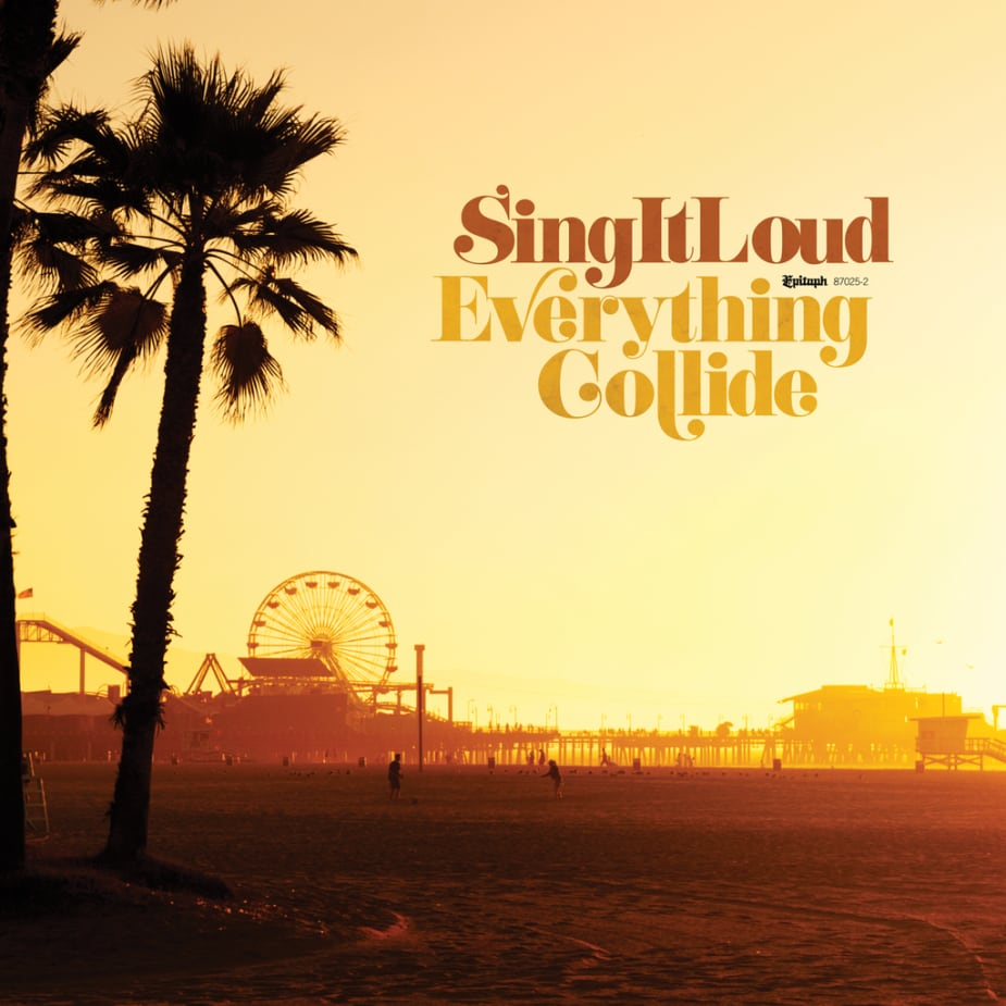 Sing It Loud - Everything Collide