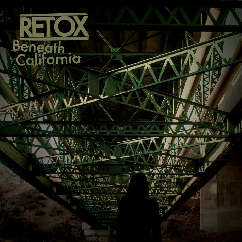 Retox - Beneath California