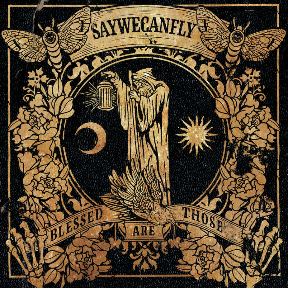 SayWeCanFly - Blessed Are Those