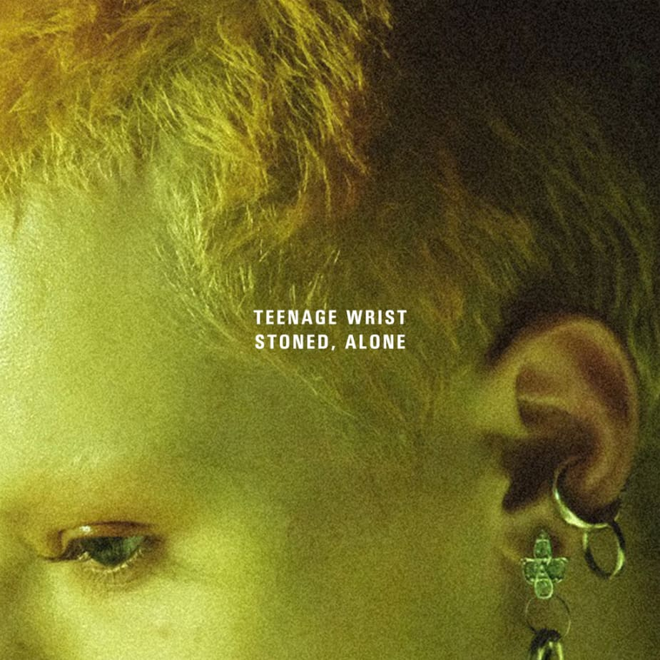 Teenage Wrist - Stoned, Alone (Single)