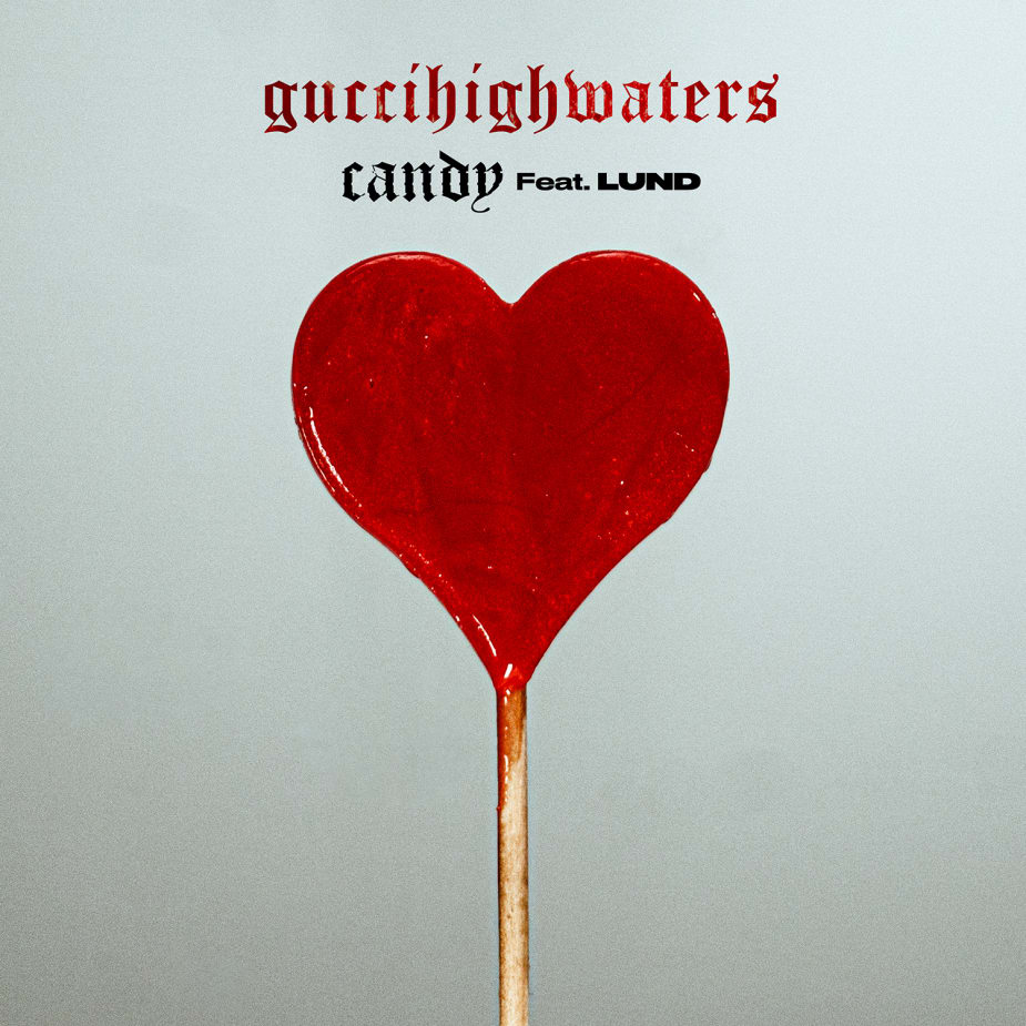 guccihighwaters - candy