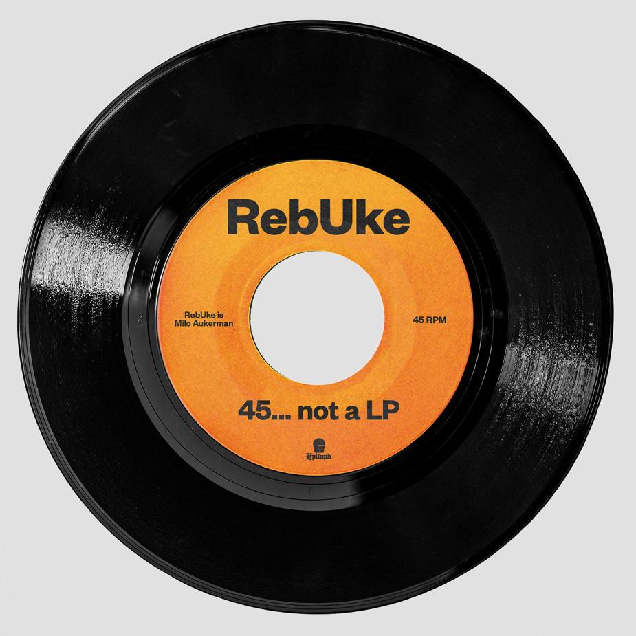 RebUke - 45...not a LP