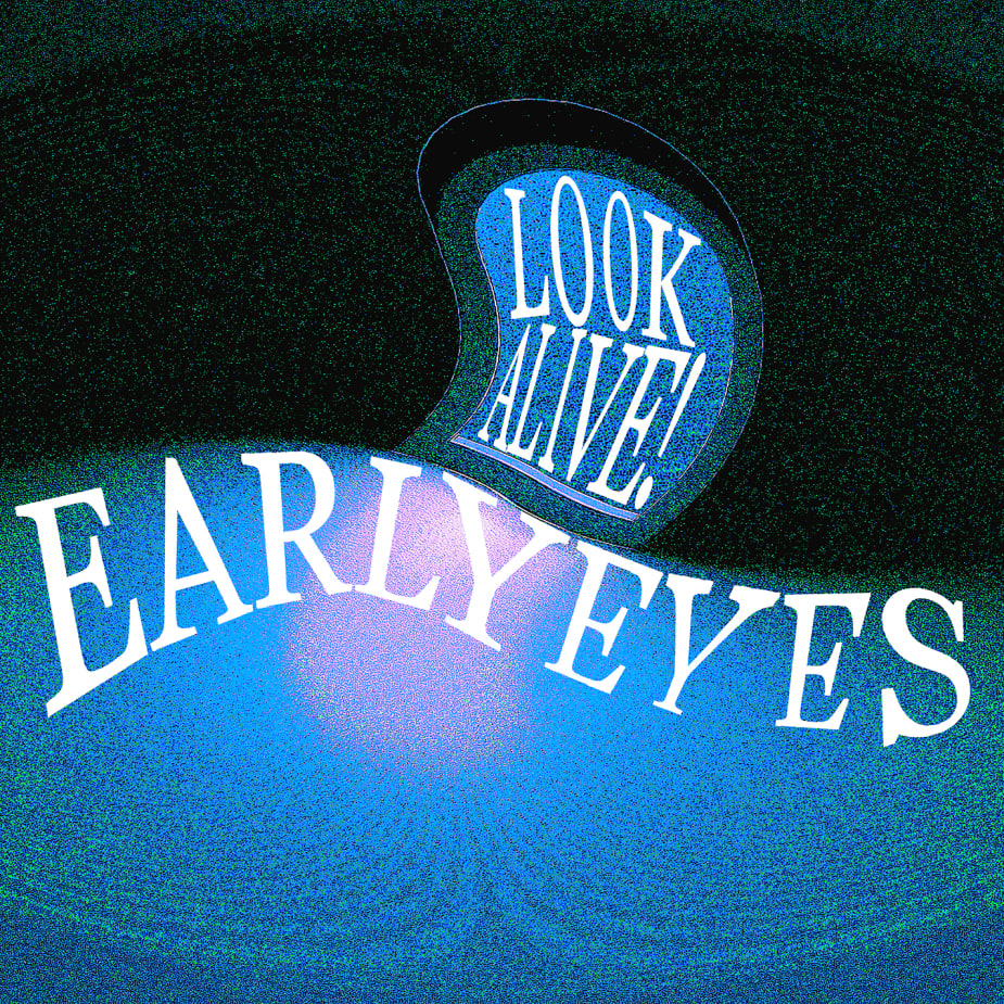 Early Eyes - Look Alive!