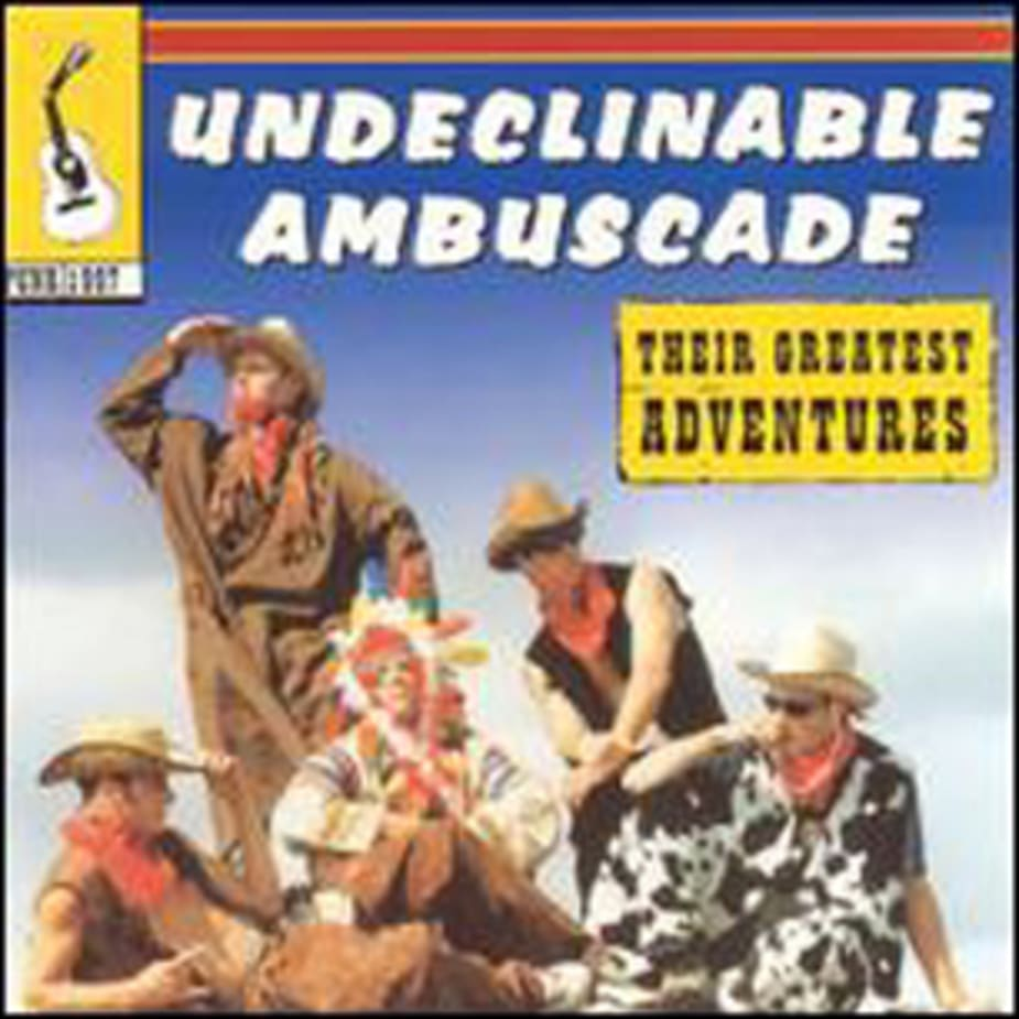 UNDECLINABLE - Their Greatest Adventures