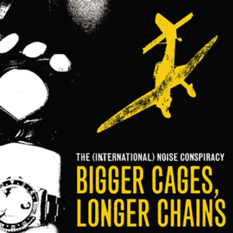 The International Noise Conspiracy - Bigger Cages, Longer Chains