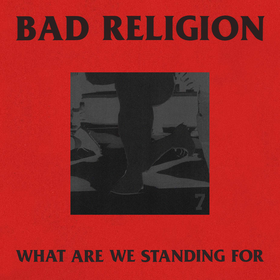 Bad Religion - What Are We Standing For