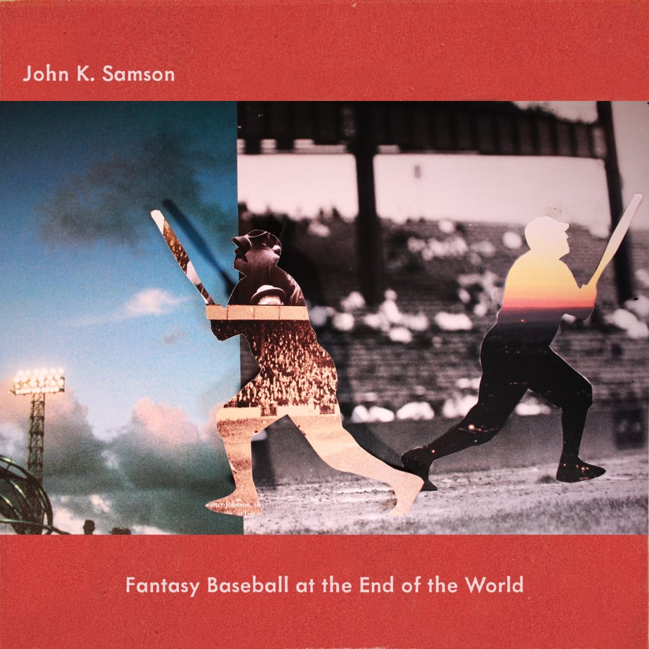 John K. Samson - Fantasy Baseball at the End of the World