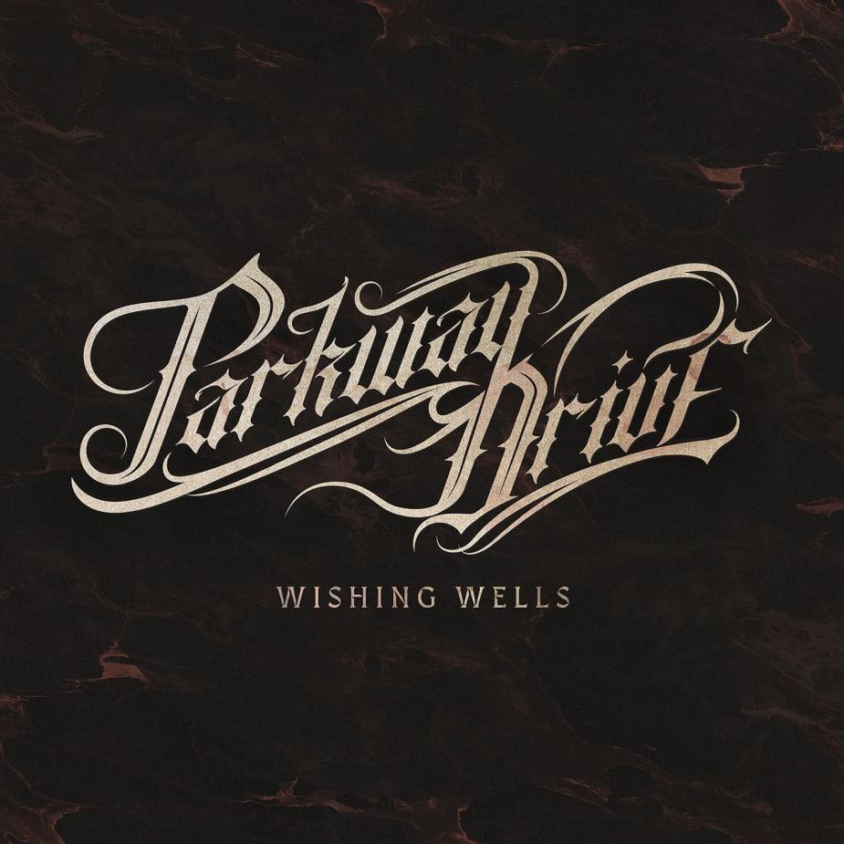 Parkway Drive - Wishing Wells
