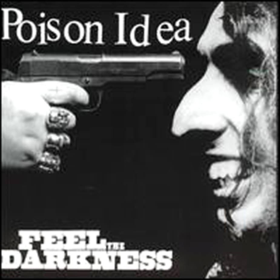 Poison Idea - Feel The Darkness