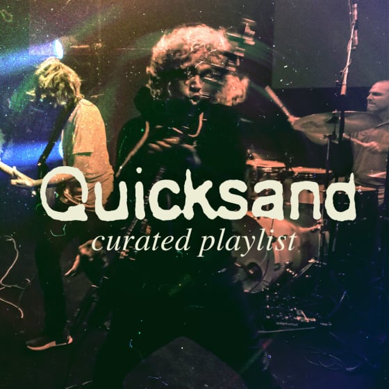 Quicksand Curated Playlist