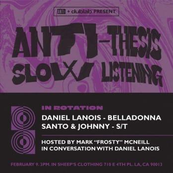 ANTI- x dublab Present: ANTI-THESIS Featuring Daniel Lanois