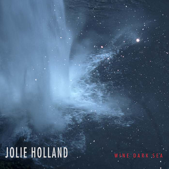 """Jolie Holland's """"Wine Dark Sea"""" Out Now"""
