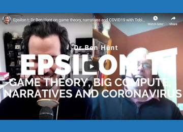 The Acquirer's Podcast: Dr. Ben Hunt – Epsilon T, Game Theory, Big Compute, Narratives and Coronavirus