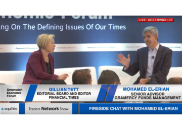 Gillian Tett and Mohamed El-Erian Deliver Fireside Chat at Greenwich Economic Forum | Traders Network Show – Equities News