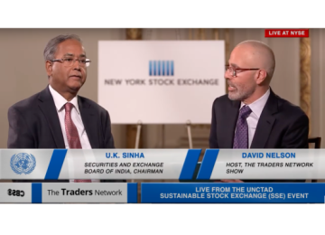 U.K. Sinha Chairman of SEBI Interview with David Nelson at UNCTAD Sustainable Stock Exchange Initiative | Traders Network Show – NYSE