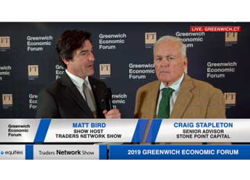 Craig Stapleton Senior Advisor at Stone Point Capital Interview with Matt Bird at Greenwich Economic Forum - Traders Network Show – Equities News