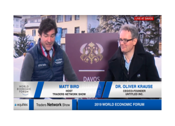 Dr. Oliver Krause CEO and Founder of Untitled INC. Interview with Host Matt Bird at DAVOS2019 | Traders Network Show - World Economic Forum Pt. 1