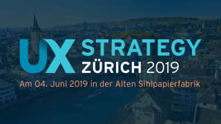 UX Strategy Zürich 2019: UX in Large-Scale Projects