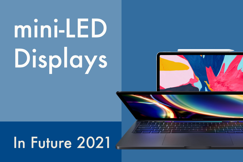 apple-may-add-mini-led-displays-in-future-2021-macs-and-ipads-says-kuo-20200921-1