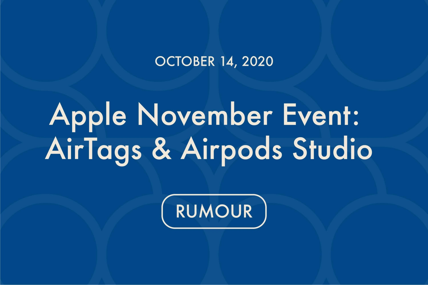 apple-november-event-airtags-and-airpods-studio-rumors-20201014-1